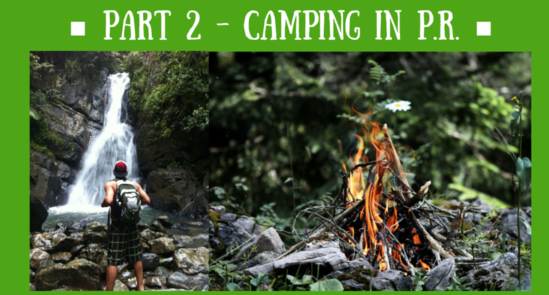 PART 2 - CAMPING IN P.R.